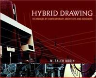 Hybrid Drawing Techniques by Contemporary Architects and Designers, Uddin, M. Saleh, 0471292745