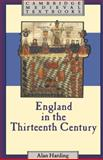England in the Thirteenth Century, Harding, Alan, 0521302749
