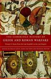 The Cambridge History of Greek and Roman Warfare Vol. II : Rome from the Late Republic to the Late Empire, , 0521782740