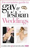 The Complete Guide to Gay and Lesbian Weddings, Matt Miles and Joe Webber, 0572032749