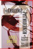The Challenge of Postmodernism : An Evangelical Engagement, Dockery, David S., 0801022746
