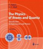 The Physics of Atoms and Quanta : Introduction to Experiments and Theory, Haken, Hermann and Wolf, Hans C., 3540672745