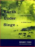 Earth under Siege : From Air Pollution to Global Change, Turco, Richard P., 0195142748