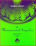 The Monumental Impulse, George Hersey, 0262082748