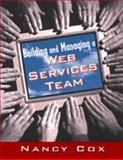 Building and Managing a Web Services Team, Cox, Nancy A., 0442022743