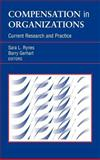 Compensation in Organizations : Current Research and Practice, Barry Gerhart, Sara L. Rynes, 0787952745