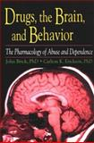 Drugs, the Brain, and Behavior : The Pharmacology of Abuse and Dependence, Brick, John and Erickson, Carlton K., 0789002744