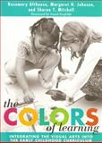 The Colors of Learning : Integrating the Visual Arts into the Early Childhood Curriculum, Althouse, Rosemary and Johnson, Margaret H., 0807742740