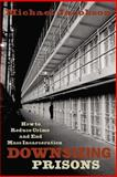 Downsizing Prisons : How to Reduce Crime and End Mass Incarceration, Jacobson, Michael, 0814742742