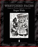 Wretched Faces, Roger A. E. Wells, 0956482740