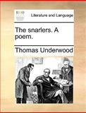 The Snarlers a Poem, Thomas Underwood, 1170672744