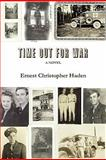 Time Out for War, Ernest Haden, 1257102745