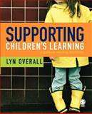Supporting Children's Learning : A Guide for Teaching Assistants, Overall, Lyn, 1412912741
