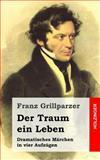 Der Traum ein Leben, Franz Grillparzer, 1482522748