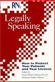 RN's Legally Speaking : How to Protect Your Patients and Your License, Mattera, M. D., 1563632748