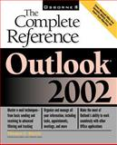 Outlook 2002 : The Complete Reference, Barich, Thomas E., 0072132744