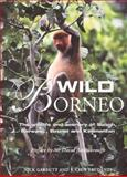 Wild Borneo : The Wildlife and Scenery of Sabah, Sarawak, Brunei, and Kalimantan, Garbutt, Nick and Prudente, J. Cede, 0262072742