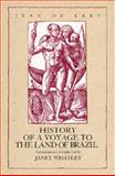 History of a Voyage to the Land of Brazil Otherwise Called America, De Lery, Jean, 0520082745