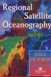 Regional Satellite Oceanography, Victorov, Serge, 0748402748