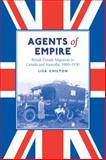 Agents of Empire : British Female Migration to Canada and Australia, 1860s-1930, Chilton, Lisa, 0802092748
