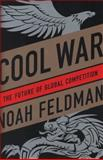 Cool War, Noah Feldman, 0812992741