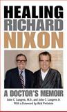 Healing Richard Nixon 9780813122748