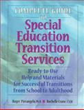 Complete Guide to Special Education Transition Services : Ready-to-Use Help and Materials for Successful Transitions from School to Adulthood, Pierangelo, Roger and Crane, Rochelle, 0876282745