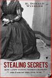 Stealing Secrets, H. Donald Winkler, 1402242743