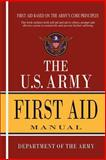 U. S. Army First Aid Manual, Department Of The Army, 1463562748