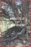Minutes of Mayhem, M.T. O'Neil, 1477592741