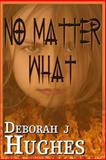No Matter What, Deborah Hughes, 1492892742