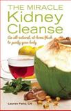 Miracle Kidney Cleanse, Lauren Felts, 1612432743