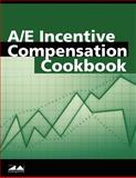 A/E Incentive Compensation Cookbook, zweigwhite, 1932372741