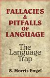 Fallacies and Pitfalls of Language, S. Morris Engel, 0486282740