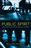 Public Spirit : Connecting Citizenship and Discipleship in a Global Error, Storrar, William, 0567082741