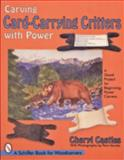 Carving Card-Carrying Critters with Power, Cheryl Castles, 0764302744