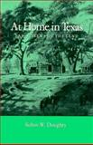 At Home in Texas : Early Views of the Land, Doughty, Robin W., 089096274X