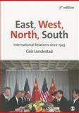 East, West, North, South : International Relations Since 1945, Lundestad, Geir, 1446272745