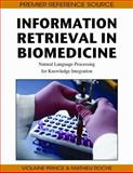 Information Retrieval in Biomedicine : Natural Language Processing for Knowledge Integration, Violaine Prince, Mathieu Roche, 1605662747