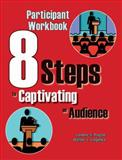 8 Steps to Captivating an Audience Participants Manual, Cegelka, Walter and Payne, Jim, 1934032743