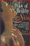 The Joy of Healthy Skin, Lynn Parentini, 0131272756