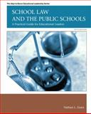 School Law and the Public Schools : A Practical Guide for Educational Leaders, Essex, Nathan L., 0137072759