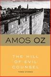 The Hill of Evil Counsel, Amos Oz, 0156402750
