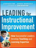 Leading for Instructional Improvement : How Successful Leaders Develop Teaching and Learning Expertise, Fink, Stephen and Boatright, Beth, 0470542756