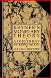Keynes's Monetary Theory : A Different Interpretation, Meltzer, Allan H., 0521022754