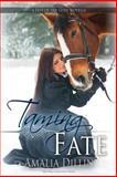 Taming Fate, Amalia Dillin, 0692232753