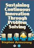 Sustaining Continuous Innovation Through Problem Solving, Armstrong, Stephen C., 0831132752