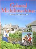 Colonial Michilimackinac, David A. Armour and Thomas Kachadurian, 0911872752