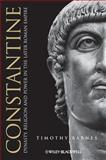 Constantine : Dynasty, Religion and Power in the Later Roman Empire, Barnes, Timothy, 1118782755