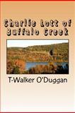 Charlie Lott of Buffalo Creek, Walker O'Duggan, 1466412755